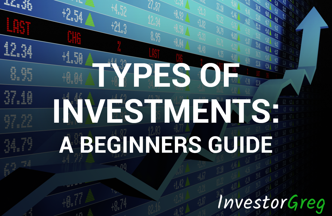 Types Of Investments: A Beginners Guide to Asset Classes