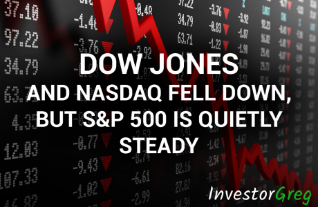 Dow Jones and Nasdaq Fell Down, but S&P 500 Is Quietly Steady