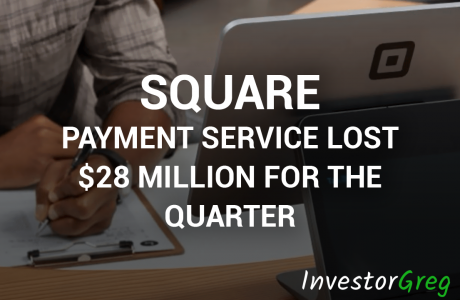 Square Payment Service Lost $28 Million for the Quarter