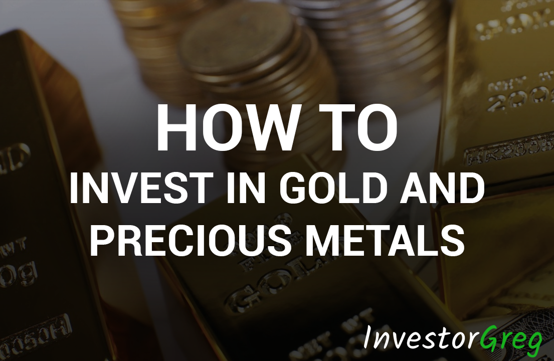 How To Invest In Gold And Precious Metals A Beginners Guide