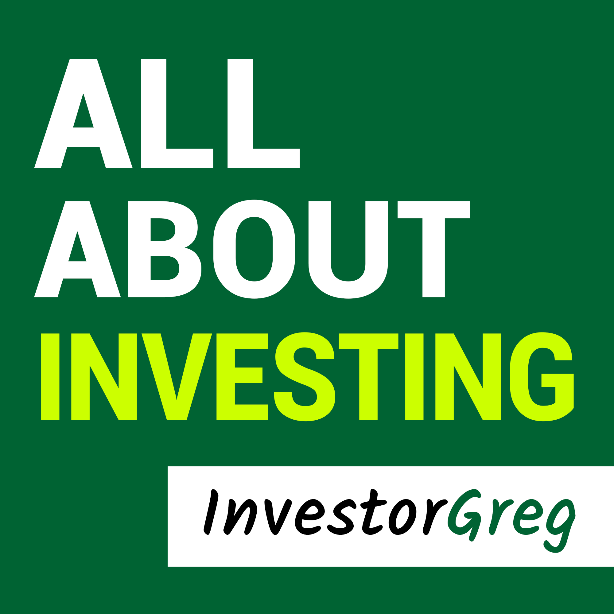 All About Investing - InvestorGreg Podcast